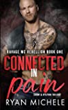 Connected in Pain (Ravage MC Rebellion Series Book One): (Crow & Rylynn Trilogy)