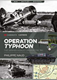 Operation Typhoon: The German Assault on Moscow, 1941 (Casemate Illustrated Book 8)