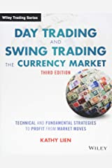 Day Trading and Swing Trading the Currency Market: Technical and Fundamental Strategies to Profit from Market Moves (Wiley Trading) Paperback