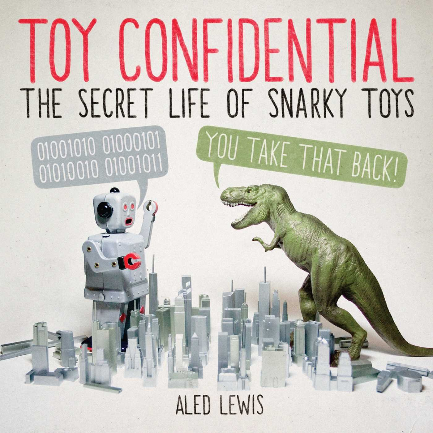 Download Toy Confidential: The Secret Life of Snarky Toys ebook