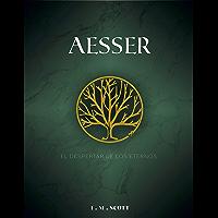Aesser: El Despertar de los Eternos (Los Hijos de Aesser nº 1) (Spanish Edition)