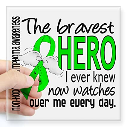 Amazon Com Cafepress Bravest Hero I Knew Non Hodgkin S Lymphoma
