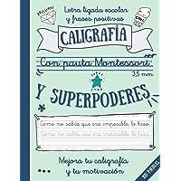 CALIGRAFÍA CON PAUTA MONTESSORI 3.5 mm Y SUPERPODERES: Letra ligada escolar y frases positivas para mejorar tu…