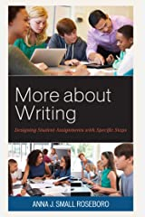 More about Writing: Designing Student Assignments with Specific Steps Kindle Edition