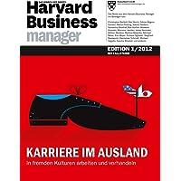 Harvard Business Manager Edition 1/2012: Karriere im Ausland