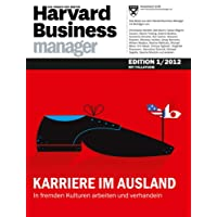 Harvard Business Manager Edition 1/2012: Karriere im Ausland