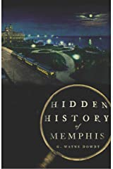 Hidden History of Memphis Kindle Edition