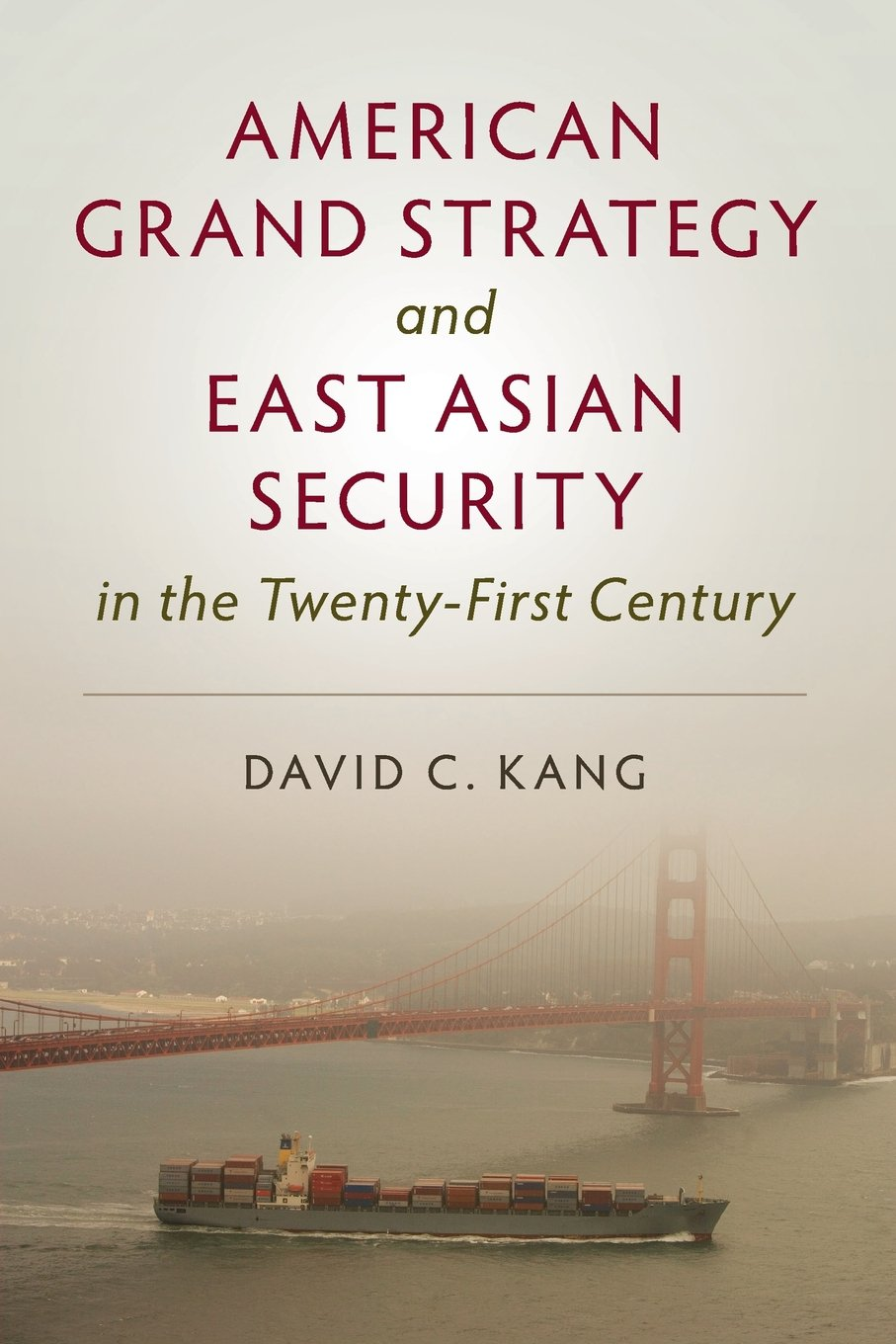 Download American Grand Strategy and East Asian Security in the Twenty-First  Century PDF