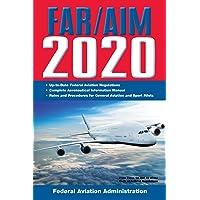 FAR/AIM 2020: Up-to-Date FAA Regulations / Aeronautical Information Manual (FAR/AIM Federal Aviation Regulations)