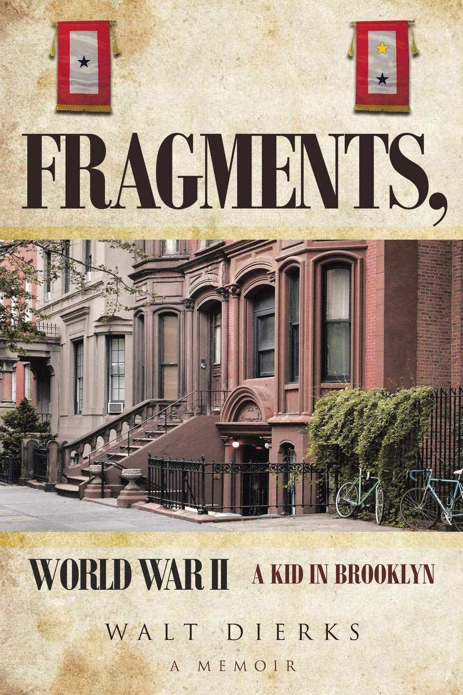 Fragments, World War II: A Kid in Brooklyn: Walt Dierks