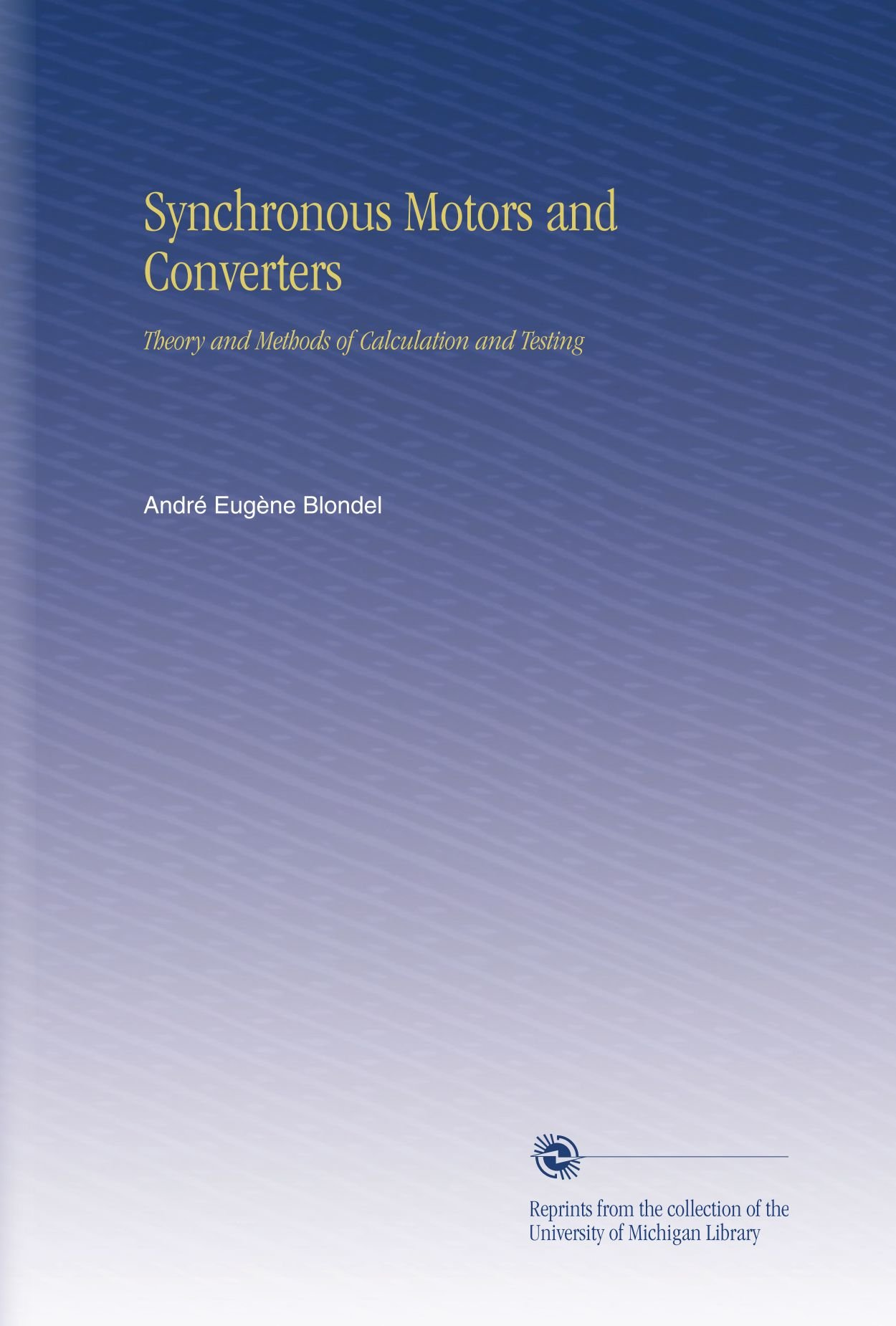 Synchronous Motors and Converters: Theory and Methods of Calculation and Testing pdf