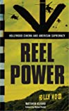 Reel Power: Hollywood Cinema and American Supremacy