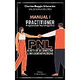 Manual I - Practitioner em Programação Neurolinguística: A arte de se conectar e influenciar pessoas (Formação em PNL Livro 1