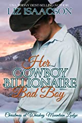 Her Cowboy Billionaire Bad Boy: A Hammond Brothers Novel (Christmas at Whiskey Mountain Lodge Book 5) Kindle Edition