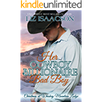 Her Cowboy Billionaire Bad Boy: A Hammond Brothers Novel (Christmas at Whiskey Mountain Lodge Book 5)