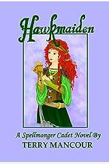 Hawkmaiden: A Spellmonger Cadet Novel