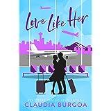 Love Like Her (Against All Odds: The Brassard Family Book 3)