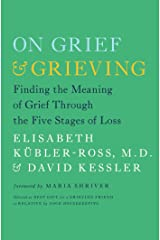 On Grief and Grieving: Finding the Meaning of Grief Through the Five Stages of Loss (English Edition) eBook Kindle