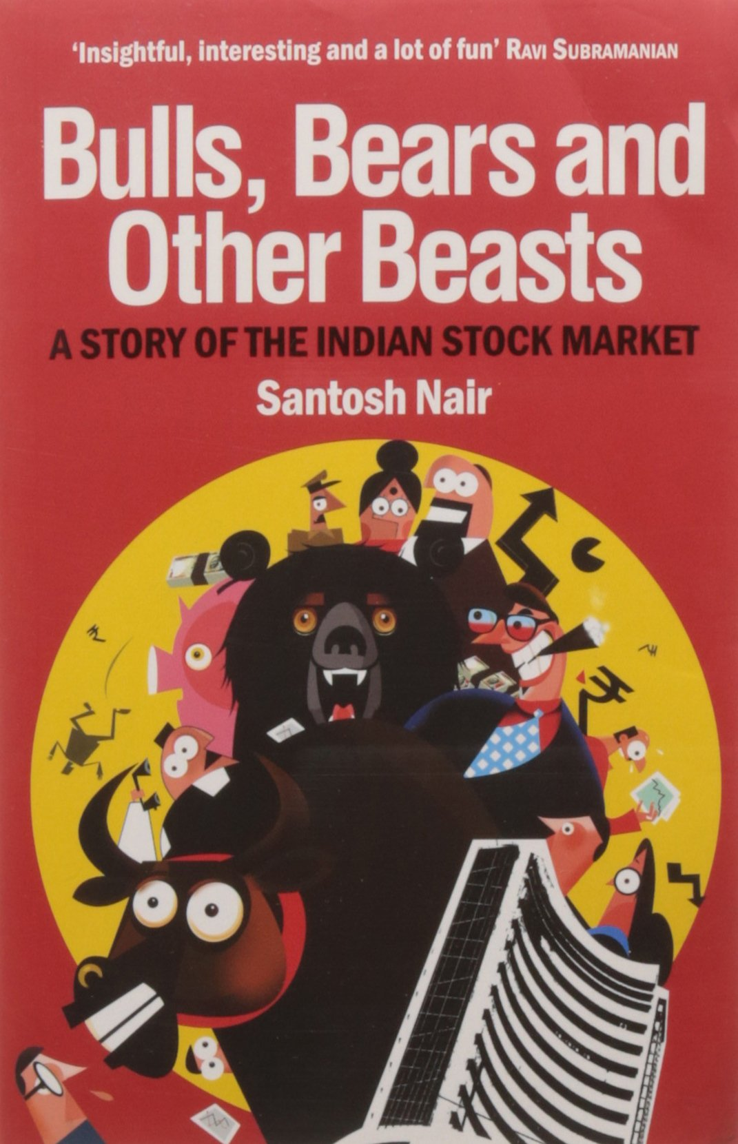Bulls; Bears and Other Beasts: A Story of the Indian Stock Market