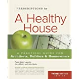 Prescriptions for a Healthy House, 3rd Edition: A Practical Guide for Architects, Builders & Home Owners