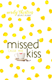 Missed Kiss (Nerdy Thirties Book 2)
