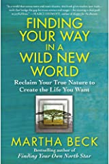 Finding Your Way in a Wild New World: Reclaim Your True Nature to Create the Life You Want Paperback
