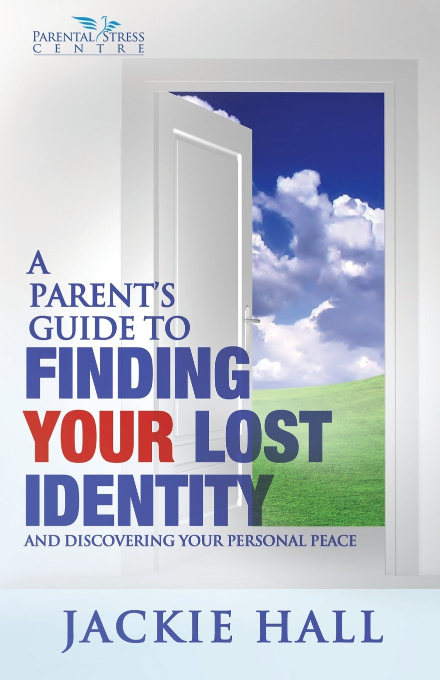 A Parent's Guide to Finding Your Lost Identity (and Discovering Your Inner Peace) PDF
