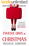 Twelve Days to Christmas: Chick lit / romantic comedy (Single in the City Book 3)