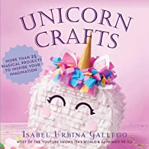 Unicorn Crafts: More Than 25 Magical Projects to Inspire Your Imagination (Creature Crafts) May 22, 2018