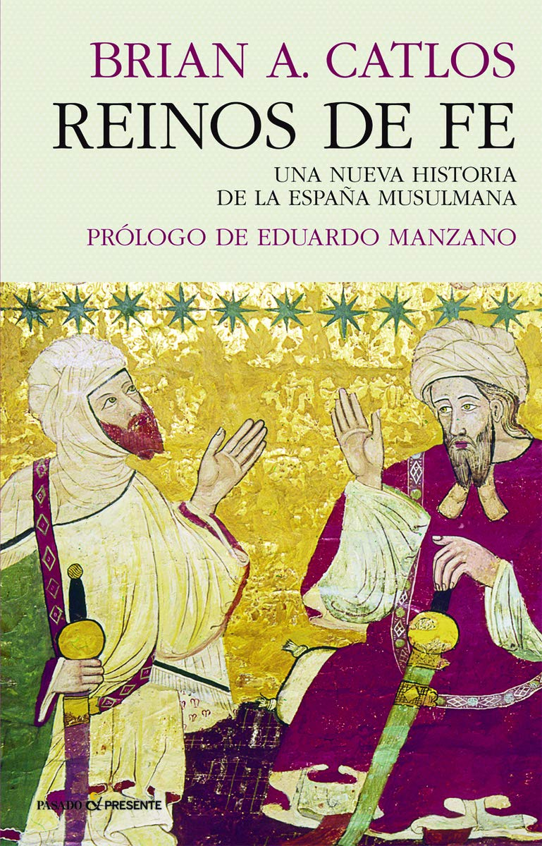 Reinos de fe: UNA NUEVA HISTORIA DE LA ESPAÑA MUSULMANA: Amazon.es ...