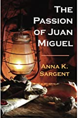 The Passion of Juan Miguel (The Juan Miguel Series Book 2) Kindle Edition