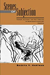 Scenes of Subjection: Terror, Slavery, and Self-Making in Nineteenth-Century America (Race and American Culture) Paperback