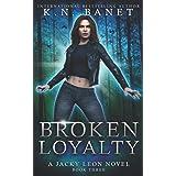 Broken Loyalty (Jacky Leon)