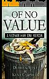 Of No Value: A Vietnam War Era Memoir