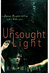 The Unsought Light: A Japanese Fairytale Retelling with a Gothic Twist Kindle Edition