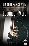 Eppendorf Mord: SoKo Hamburg 11 - Ein Heike Stein Krimi (Soko Hamburg - Ein Fall für Heike Stein)