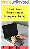 Start Your Recruitment Company Today: Hire Talented People
