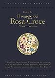 Il segreto dei Rosa-Croce (Gherardo Casini Editore)