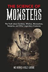 The Science of Monsters: The Truth about Zombies, Witches, Werewolves, Vampires, and Other Legendary Creatures Kindle Edition