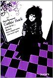 Gothic rock. Sister of mercy, Buhaus, Cure e l'epopea oscura della musica