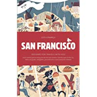 CITIxFamily City Guides - San Francisco: Designed for travels with kids
