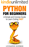 Python for Beginners: A Simple and Concise Guide to Learn Coding FAST (Python, Python Programming, Python for beginners, programming, coding, Python Handbook, scripting, Python Guide, code)