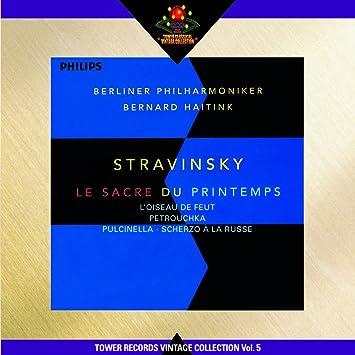 ストラヴィンスキー:火の鳥,春の祭典,ペトルーシュカ,プルチネルラ