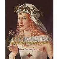 The Borgias: History's Most Notorious Dynasty