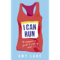 I Can Run: An Empowering Guide to Running