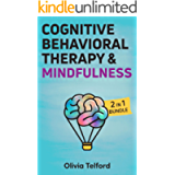 Cognitive Behavioral Therapy and Mindfulness: 2 in 1 Bundle