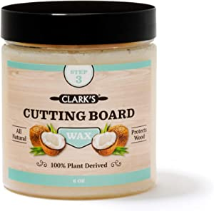 Coconut Cutting Board Wax (6 Ounces) by CLARK'S - Made with Refined Coconut Oil, Natural Beeswax and Carnauba Wax - Does Not Contain Mineral Oil