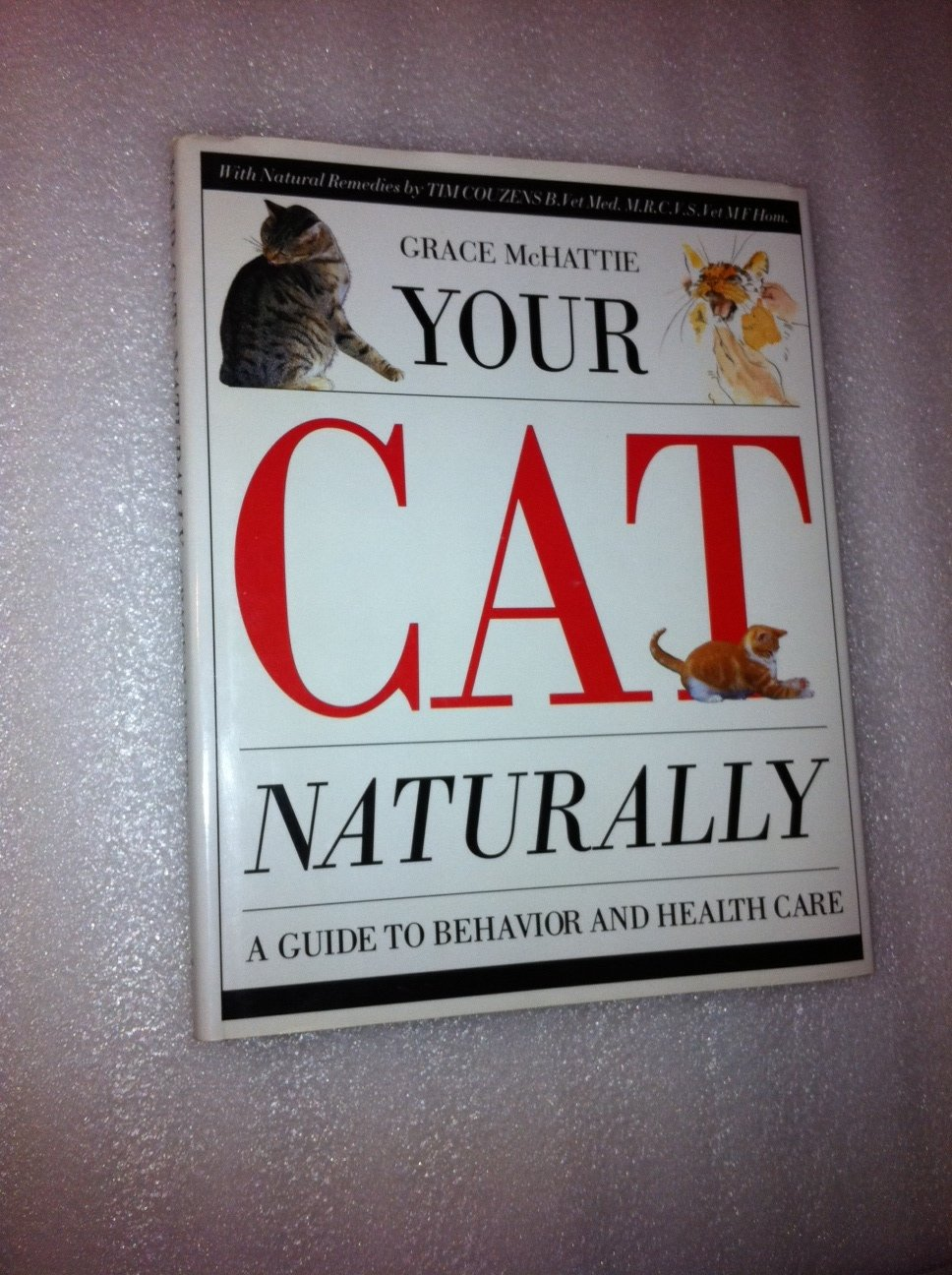 Your Cat Naturally - A Guide to Behavior and Health Care
