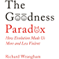 The Goodness Paradox: How Evolution Made Us Both More and Less Violent