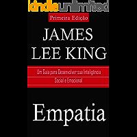 Empatia: Um Guia para Desenvolver sua Inteligência Social e Emocional
